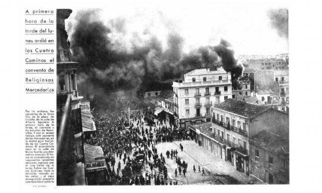 Mayo de 1931, 26 dias de estrenada la Republica, arden las iglesias y todo su patrimonio