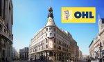 OHL necesita dinero: negocia la venta de su 50% del proyecto Canalejas por unos 200 millones