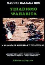 Para los defensores del Islam, una receta: entérate de lo que es el Yihadismo Wahabita