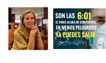 """Covid. Cristina Martín Jiménez, autora de """"La verdad de la pandemia"""" publica el mensaje del día: son las 6:01, el virus acaba de convertirse en menos peligroso. Ya puedes salir"""
