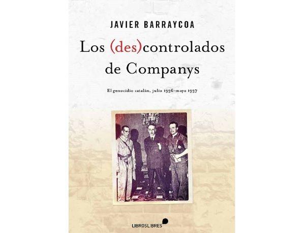 El gran Companys: bajo su gobierno fueron asesinados 9.000 catalanes. Hoy es un héroe