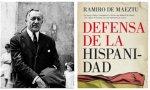 Si hay que explicar lo que es la Hispanidad hay que acudir a Maeztu con su obra 'Defensa de la Hispanidad'
