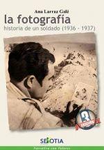 'La fotografía', un libro romántico sobre la Guerra Civil Española