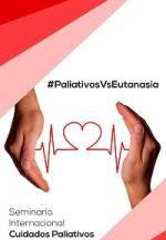 Cuidados paliativos y sociales vs. Eutanasia