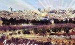Jerusalén, ciudad elegida y temida